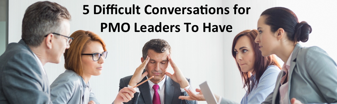 5 Difficult Conversations for PMO Leaders To Have