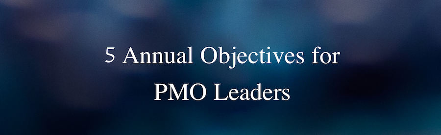 5 Annual Objectives for PMO Leaders