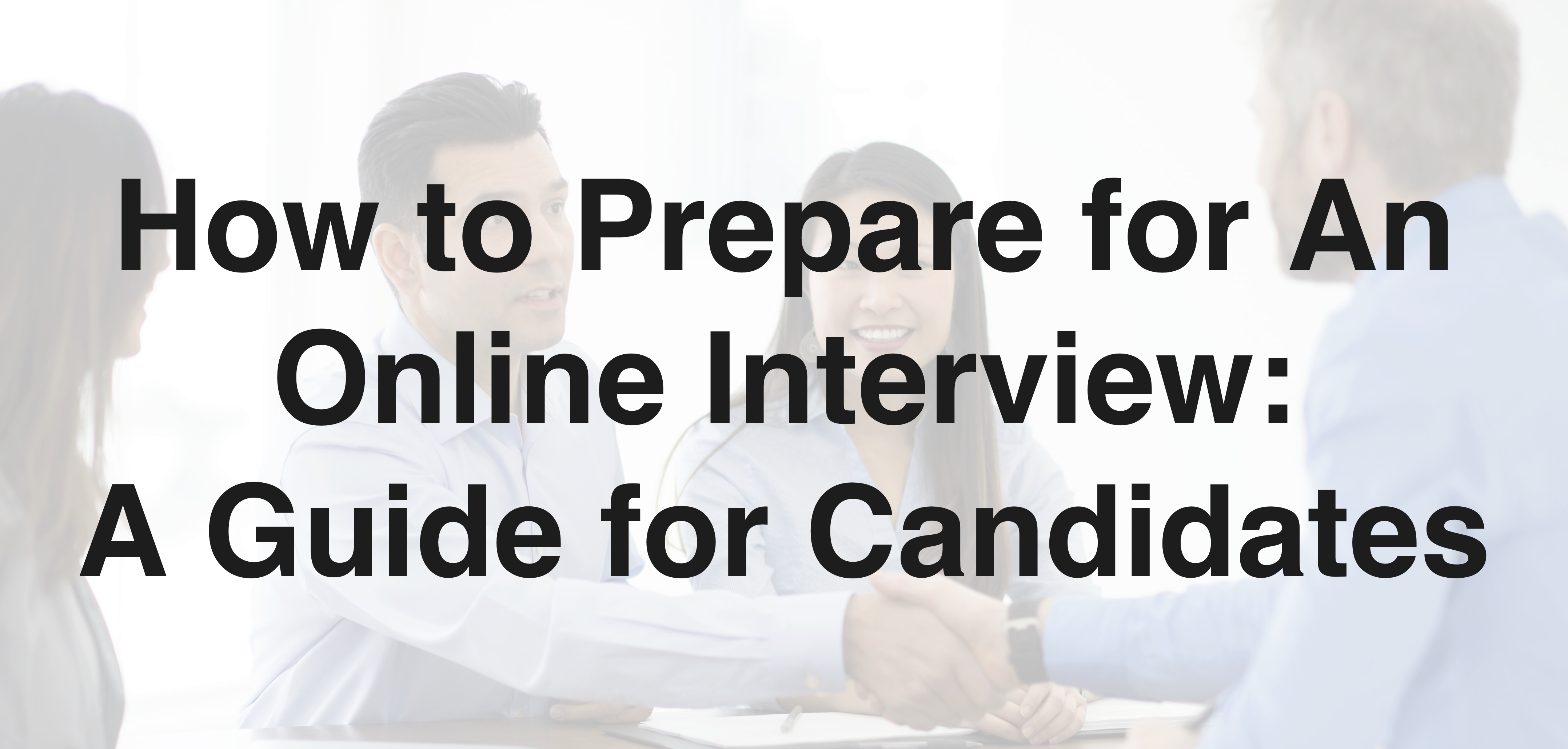 How to Prepare for An Online Interview - A Guide for Candidates