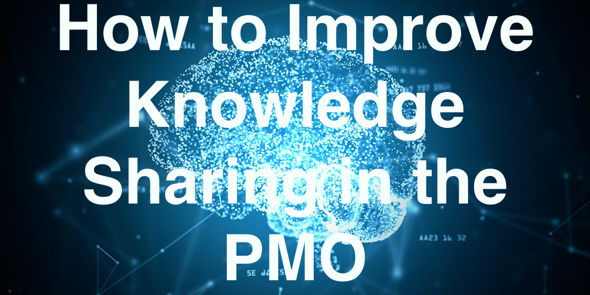 How to Improve Knowledge Sharing in the PMO