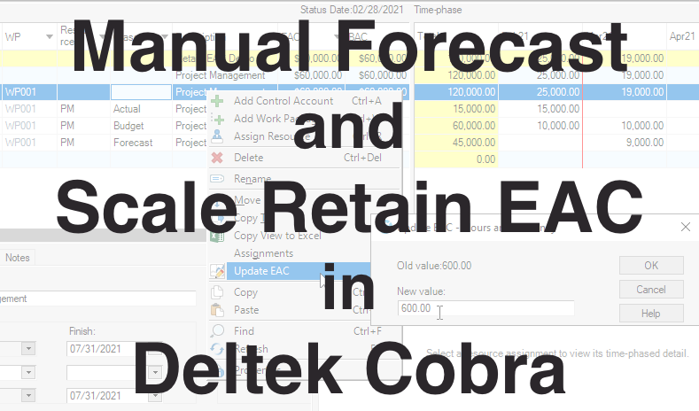 Manual Forecast and Scale Retain EAC in Deltek Cobra
